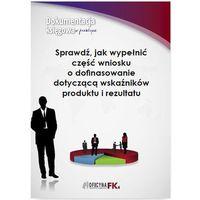 E-booki, Sprawdź, jak wypełnić część wniosku o dofinasowanie dotyczącą wskaźników produktu i rezultatu