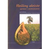 Książki o florze i faunie, Rośliny oleiste uprawa i zastosowanie (opr. miękka)
