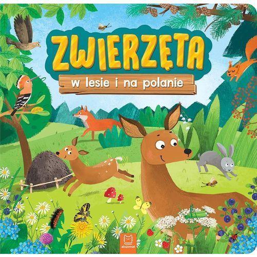 Książki dla dzieci, Zwierzęta w lesie i na polanie - Praca zbiorowa (opr. kartonowa)