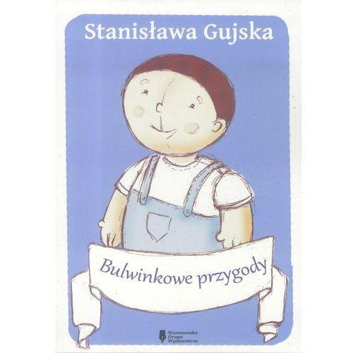 Książki dla dzieci, Bulwinkowe przygody - Stanisława Gujska (opr. broszurowa)