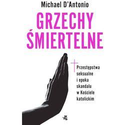 Grzechy śmiertelne - Michael D'Antonio DARMOWA DOSTAWA KIOSK RUCHU (opr. miękka)