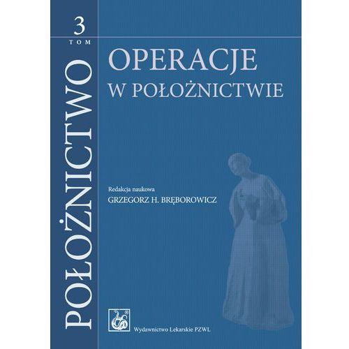 Książki medyczne, Położnictwo. Tom 3. Operacje w położnictwie (opr. twarda)
