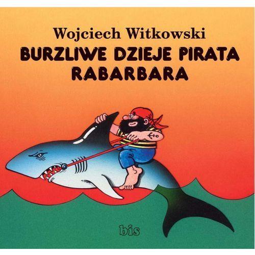 E-booki, Burzliwe dzieje pirata Rabarbara - Wojciech Witkowski