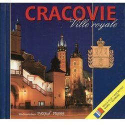 Kraków. Królewskie miasto (Cracovie. Ville royale) - Elżbieta Michalska (opr. twarda)