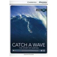 Książki do nauki języka, Catch a Wave: The Story of Surfing. Cambridge Discovery Education Interactive Readers (z kodem) (opr. miękka)