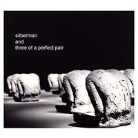 Jazz, Silberman And Three Of A Perfect Pair (CD) - Silberman and Three of a Perfect Pair