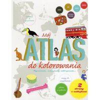 Książki dla dzieci, Mój atlas do kolorowania [24x28,5 cm] (opr. miękka)
