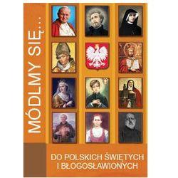 Módlmy się…Litanie do polskich Świętych i Błogosławionych (opr. miękka)
