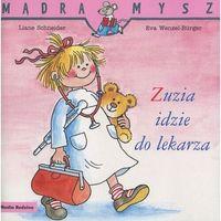 Literatura młodzieżowa, Zuzia idzie do lekarza. mądra mysz wyd. 2020 - liane schneider,eva wenzel-burger