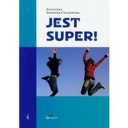 JEST SUPER! Sikorska Celejewska Agnieszka (opr. miękka)