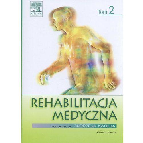 Książki medyczne, Rehabilitacja medyczna tom 2 (opr. twarda)
