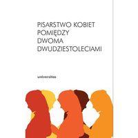 E-booki, Pisarstwo kobiet pomiędzy dwoma dwudziestoleciami - Inga Iwasiów, Arleta Galant