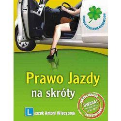 Prawo jazdy na skróty (opr. miękka)