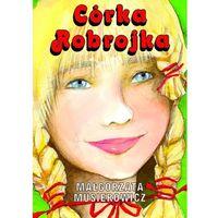 Literatura młodzieżowa, Córka Robrojka (opr. broszurowa)