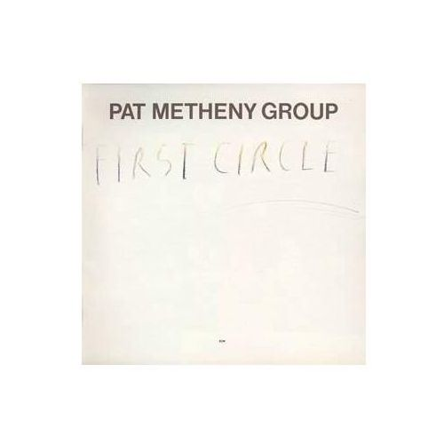 Pat Metheny Group First Circle Ecm Touchstones