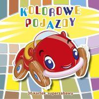 Książki dla dzieci, Kolorowe pojazdy. 30 kartek superzabawy (opr. broszurowa)