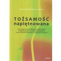Socjologia, Tożsamość napiętnowana - Maria Świątkiewicz-Mośny (opr. miękka)