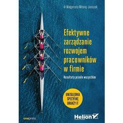 Efektywne Zarządzanie Rozwojem Pracowników W Firmie Rezultaty Przede Wszystkim - Małgorzata Mitoraj-Jaroszek (opr. broszurowa)