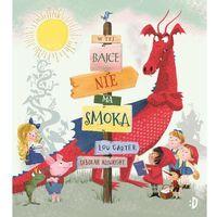 Książki dla dzieci, W tej bajce nie ma smoka - Lou Carter (opr. twarda)