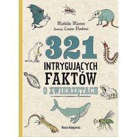 Literatura młodzieżowa, 321 intrygujących faktów o zwierzętach - mathilda masters (opr. twarda)