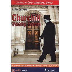 Churchill zwany lwem. Ludzie, którzy zmieniali świat. Książka audio CD - Alain Decaux