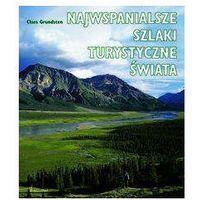 Albumy, Najwspanialsze szlaki turystyczne świata (opr. twarda)