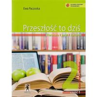 Literaturoznawstwo, PRZESZŁOŒĆ TO DZIŒ 2/1 PODRĘCZNIK 2013 (opr. broszurowa)