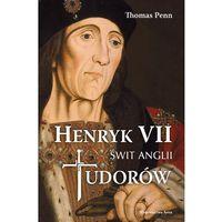 Historia, Henryk VII. Świt Anglii Tudorów (opr. twarda)