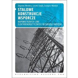 Stalowe konstrukcje wsporcze napowietrznych linii elektroenergetycznych wysokiego napięcia (opr. miękka)