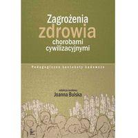 E-booki, Zagrożenia zdrowia chorobami cywilizacyjnymi - Joanna Bulska