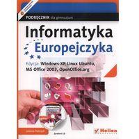 Informatyka, Informatyka Europejczyka. Podręcznik dla gimnazjum. Edycja: Windows XP, Linux Ubuntu, MS Office 2003, OpenOffice.org (opr. miękka)