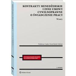 Kontrakty menedżerskie i inne umowy cywilnoprawne o świadczenie pracy. wzory (opr. twarda)
