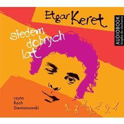 Siedem dobrych lat - Etgar Keret