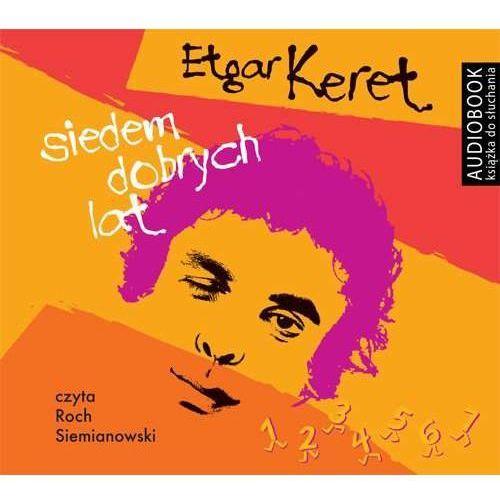 Audiobooki, Siedem dobrych lat - Etgar Keret