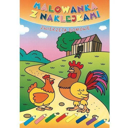 Kolorowanki, Malowanka z naklejkami. Zwierzęta domowe - Praca zbiorowa