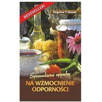 Książki o zdrowiu, medycynie i urodzie, Sprawdzone sposoby na wzmocnienie odporności (opr. miękka)