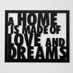 Dekoracyjny napis na ścianę A HOME IS MADE OF LOVE AND DREAMS by DekoSign