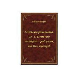 Literatura powszechna. Cz. 1, Literatury starożytne: podręcznik dla klas wyższych