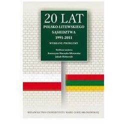 20 lat polsko-litewskiego sąsiedztwa 1991-2011. Wybrane problemy*natychmiastowawysyłkaod3,99 (opr. miękka)