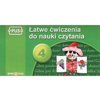 Książki dla dzieci, PUS Łatwe ćwiczenia do nauki czytania cz. 4 (opr. miękka)