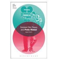 Książki o filmie i teatrze, Feminist Film Theory And Pretty Woman