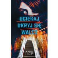 Książki dla młodzieży, Uciekaj, ukryj się, walcz (opr. miękka)