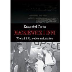 Mackiewicz i inni. Wywiad PRL wobec emigrantów Krzysztof Tarka (opr. broszurowa)