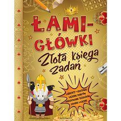 Łamigłówki Złota księga zadań + zakładka do książki GRATIS (opr. broszurowa)