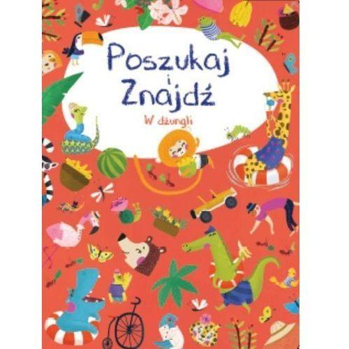 Książki dla dzieci, Poszukaj i znajdź - W dżungli - Praca zbiorowa (opr. kartonowa)