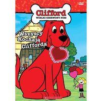 Filmy animowane, Clifford: Wszyscy kochają Clifforda