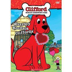 Clifford: Wszyscy kochają Clifforda