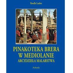 Pinakoteka Brera w Mediolanie etiu - Dostępne od: 2014-10-07 (opr. twarda)
