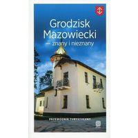 Przewodniki turystyczne, Przewodnik - Grodzisk Mazowiecki znany i nieznany (opr. broszurowa)