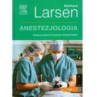 Książki medyczne, Anestezjologia. Larsen. Tom 1 (opr. twarda)